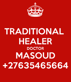 Poster: TRADITIONAL  HEALER DOCTOR MASOUD +27635465664