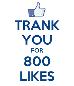 Poster: TRANK YOU FOR 800 LIKES