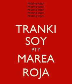 Poster: TRANKI SOY PTY MAREA ROJA