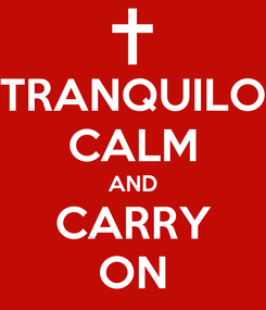 Poster: TRANQUILO CALM AND CARRY ON