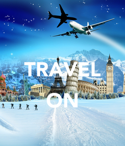 Poster:  TRAVEL  ON
