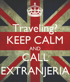 Poster: Traveling? KEEP CALM AND CALL EXTRANJERIA