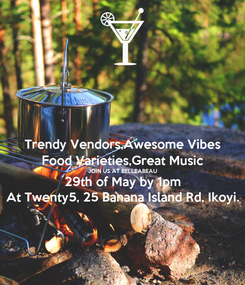 Poster: Trendy Vendors,Awesome Vibes Food Varieties,Great Music JOIN US AT BELLEABEAU 29th of May by 1pm At Twenty5, 25 Banana Island Rd, Ikoyi.