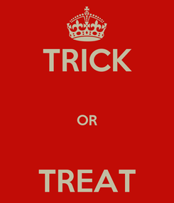 Poster: TRICK  OR  TREAT