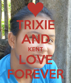 Poster: TRIXIE AND KENT LOVE FOREVER
