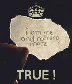 Poster:     TRUE !