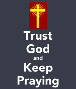 Poster: Trust God and Keep Praying