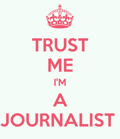 Poster: TRUST ME I'M A JOURNALIST