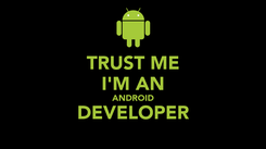 Poster: TRUST ME I'M AN ANDROID DEVELOPER