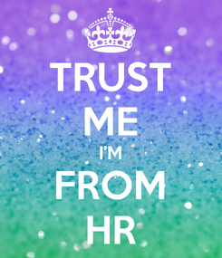 Poster: TRUST ME I'M FROM HR
