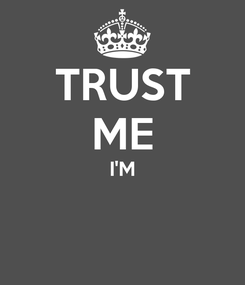 Poster: TRUST ME I'M