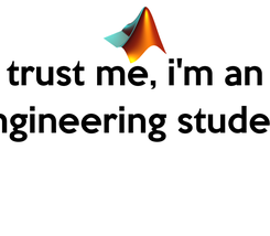 Poster: trust me, i'm an engineering student