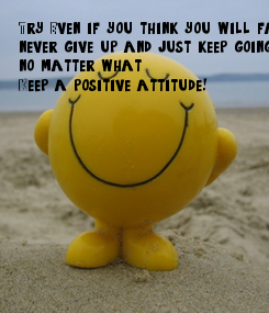 Poster: Try. Even if you think you will fail, 