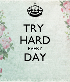 Poster: TRY  HARD EVERY DAY