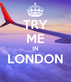 Poster: TRY ME IN LONDON