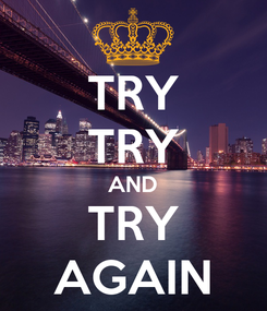 Poster: TRY TRY AND TRY AGAIN