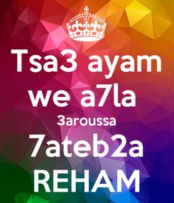 Poster: Tsa3 ayam we a7la  3aroussa 7ateb2a REHAM