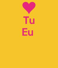 Poster: Tu Eu