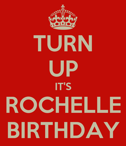 Poster: TURN UP IT'S ROCHELLE BIRTHDAY