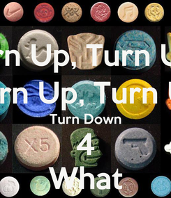 Poster: Turn Up, Turn Up,  Turn Up, Turn Up Turn Down 4 What