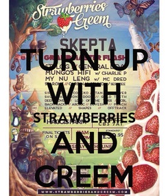 Poster: TURN UP WITH STRAWBERRIES AND CREEM