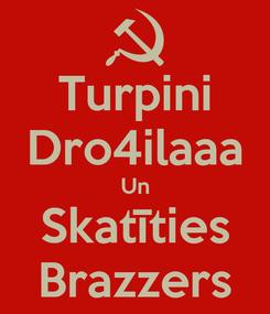 Poster: Turpini Dro4ilaaa Un Skatīties Brazzers