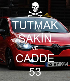 Poster: TUTMAK SAKİN VE CADDE 53