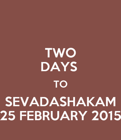 Poster: TWO DAYS  TO SEVADASHAKAM 25 FEBRUARY 2015