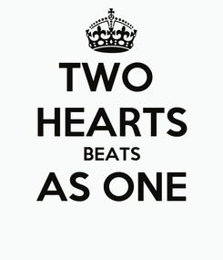 Poster: TWO  HEARTS BEATS AS ONE