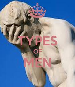 Poster:  TYPES OF MEN