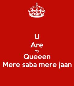 Poster: U Are My Queeen Mere saba mere jaan