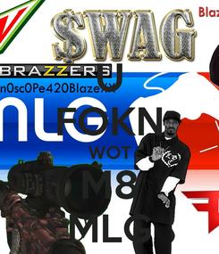 Poster: U FOKN WOT M8 MLG