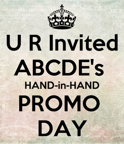 Poster: U R Invited ABCDE's  HAND-in-HAND PROMO  DAY
