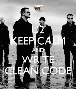 Poster: U2 KEEP CALM AND WRITE CLEAN CODE