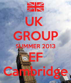 Poster: UK  GROUP SUMMER 2013 EF Cambridge