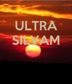 Poster: ULTRA SILVAM