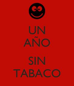 Poster: UN AÑO  SIN TABACO