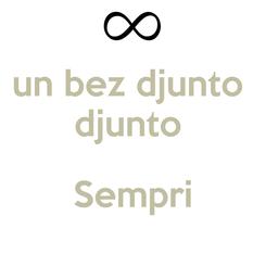 Poster: un bez djunto  djunto   Sempri
