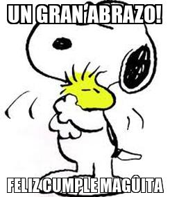 Poster: UN GRAN ABRAZO! FELIZ CUMPLE MAGÛITA