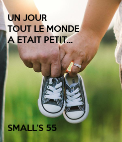 Poster: UN JOUR TOUT LE MONDE  A ETAIT PETIT...        SMALL'S 55
