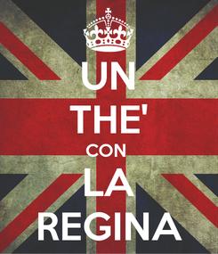 Poster: UN THE' CON  LA REGINA