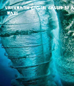 Poster: underwater cyclone caused by a