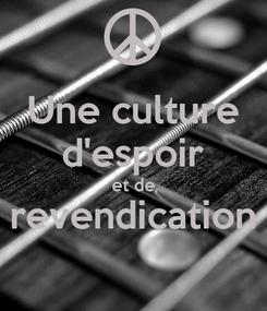 Poster: Une culture d'espoir et de revendication