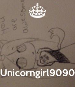 Poster:     Unicorngirl9090