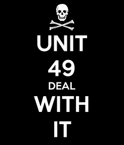 Poster: UNIT 49 DEAL WITH IT