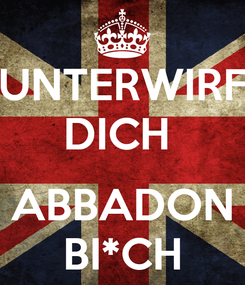 Poster: UNTERWIRF DICH   ABBADON BI*CH