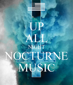 Poster: UP ALL NIGHT NOCTURNE MUSIC