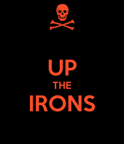 Poster:  UP THE IRONS