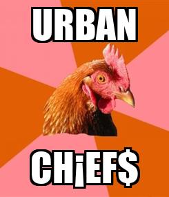 Poster: URBAN CH¡EF$