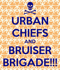 Poster: URBAN CHIEFS AND BRUISER BRIGADE!!!